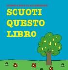 Libri interattivi per bambini: Scuoti questo libro.