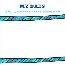 My dads. A gift for kids with two Dads