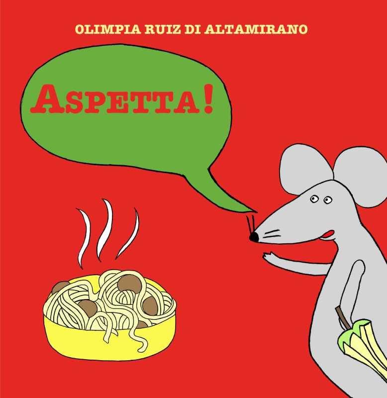 olimpia ruiz di altamirano  Aspetta! – Olimpia Ruiz di Altamirano