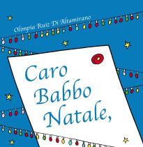 Caro Babbo Natale, disegna la tua letterina per Babbo Natale - Libro per bambini