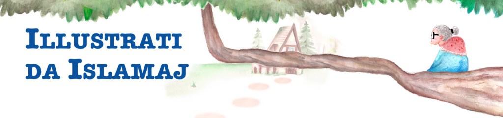 Libri per bambini - Libri illustrati da Islamaj - Olimpia Ruiz di Altamirano