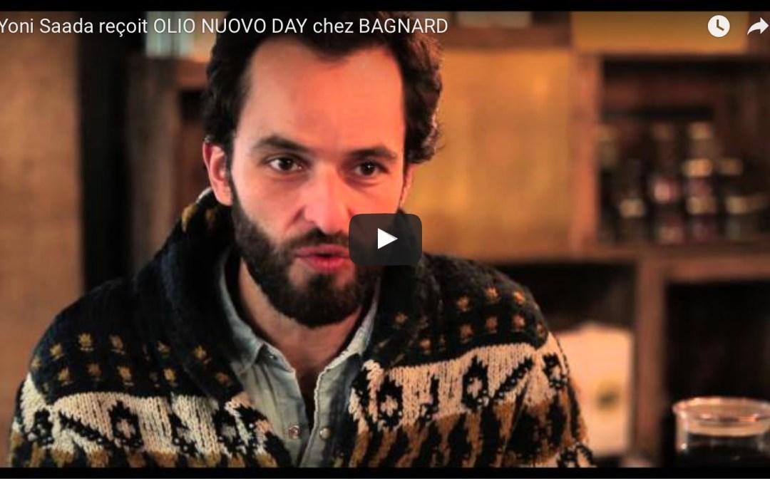 Yoni Saada reçoit OLIO NUOVO DAY chez BAGNARD