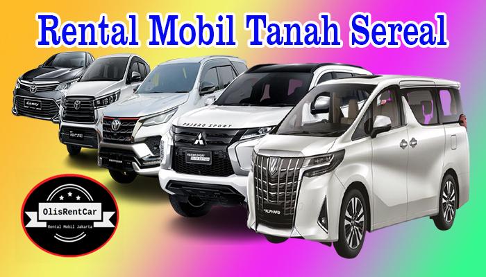 FASILITAS JASA RENTAL MOBIL TANAH SEREAL JAKARTA BARAT MURAH 24 JAM