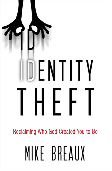 Identity Theft by Mike Breaux... for the Olive Tree Bible