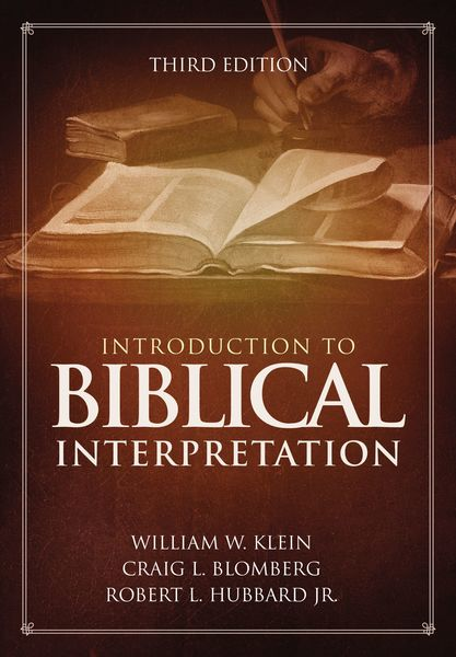 Introduction To Biblical Interpretation By Craig L Blomberg William W Klein For The Olive