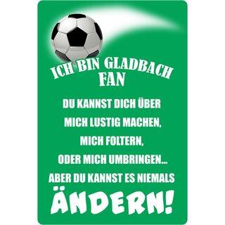 schild spruch ich bin gladbach fan fussball 20 x 30 cm