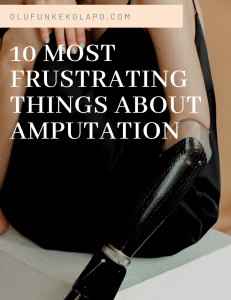 10 Most Frustrating Things About Amputation
