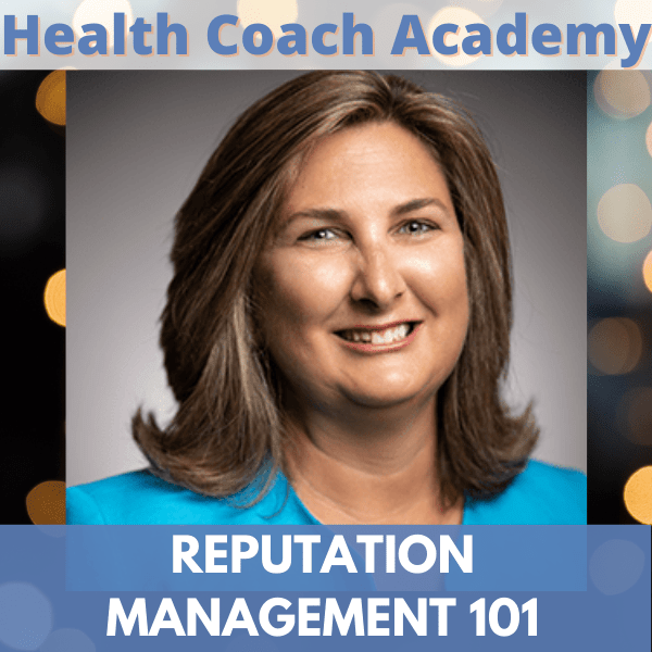 Marketing, Health Coaches, Jennifer Thompson, Health Coach Academy Podcast, Reputation Management