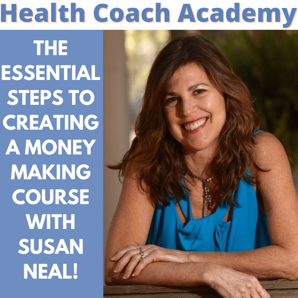 course creation, course, susan neal, health coach academy, podcast, money