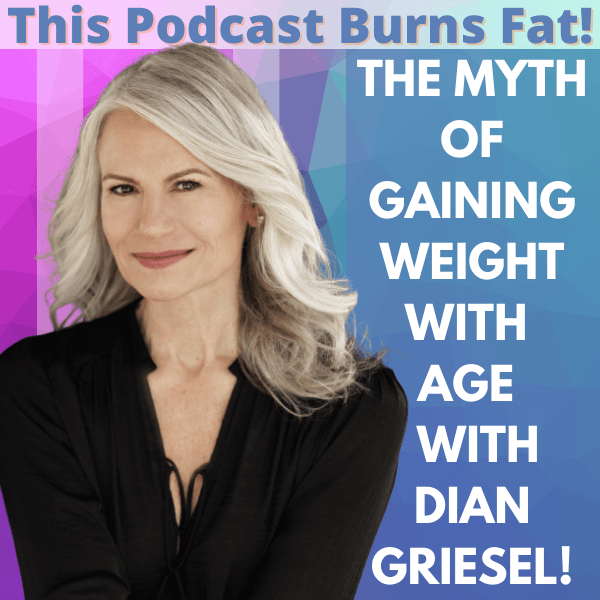 The Myth of Gaining Weight with Age!