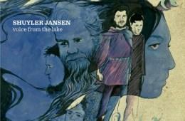 Shuyler Jansen - Voice From The Lake