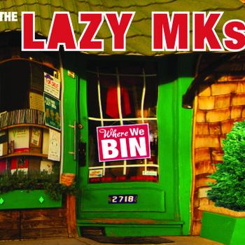 The Lazy MKs