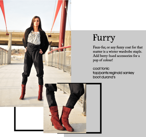 Faux-fur, or any fuzzy coat for that matter is a winter wardrobe staple. Add berry-hued accessories for a pop of colour!