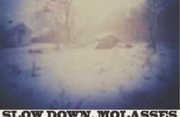 Slow Down Molasses Remix