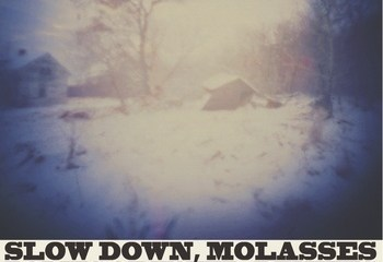 Slow Down Molasses Remix