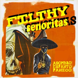 filthy senoritas album