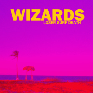 wizards loser surf death