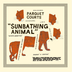 Parquet Courts – Sunbathing Animal