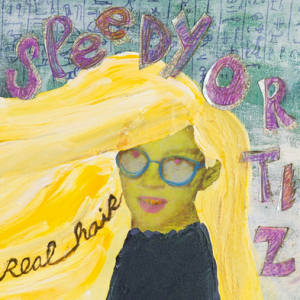 Speedy Ortiz – Real Hair