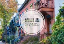 Acheter maison ou condo Québec