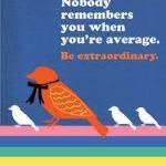 Be Extraordinary – I Dare You