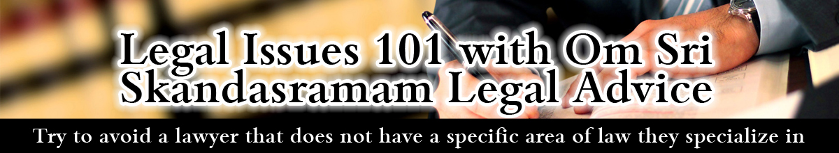Legal Issues 101 With Om Sri Skandasramam Legal Advice Try To Avoid A Lawyer That Does Not