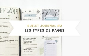 Bullet journal - setup pages - types de pages collection, index, keys, weekly logs, monthly log...