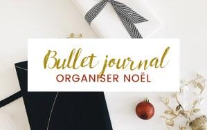 Organiser Noël avec son bullet journal - idées organisation Noël bujo