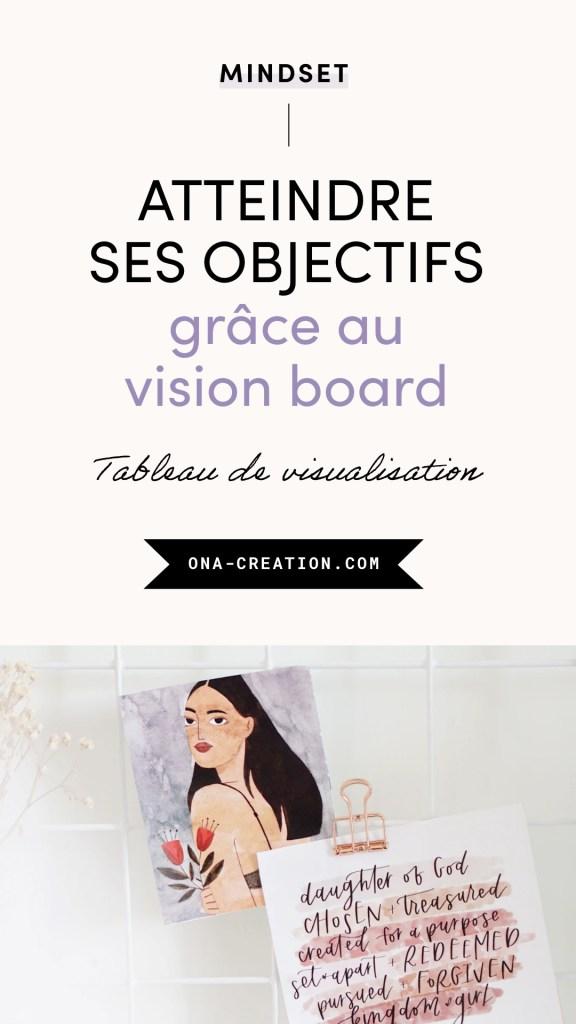 Atteindre ses objectifs avec un vision board, créer un vision board, tableau de visualisation