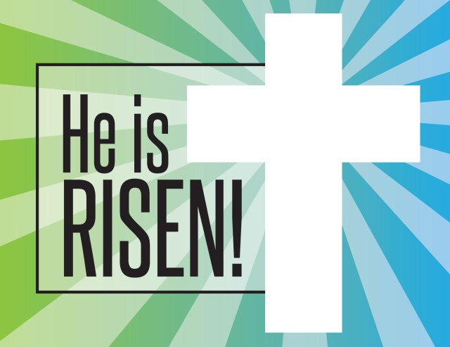 He Is Risen with cross