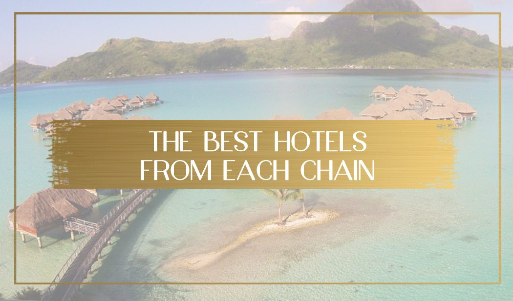 Best hotels from each chain main