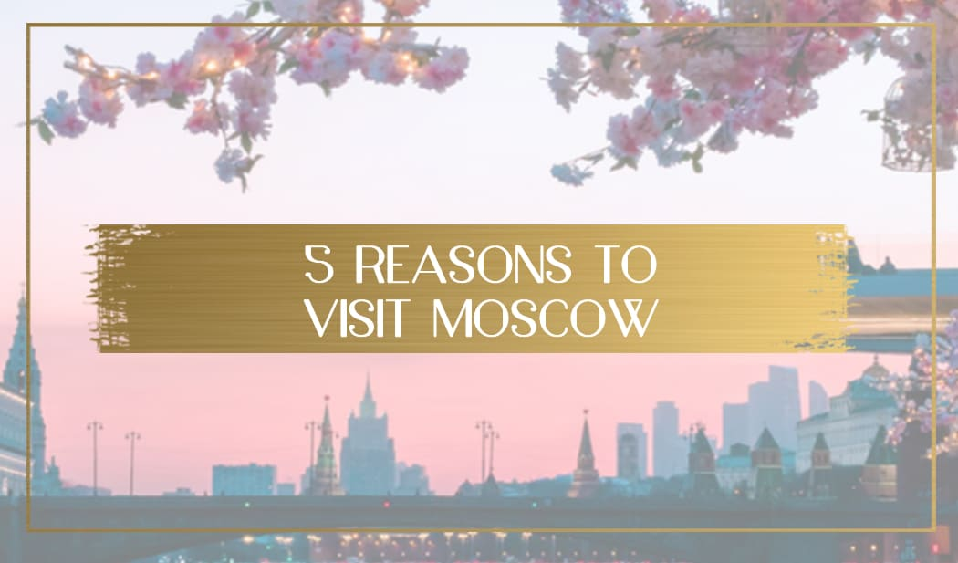 Reasons to visit Moscow main