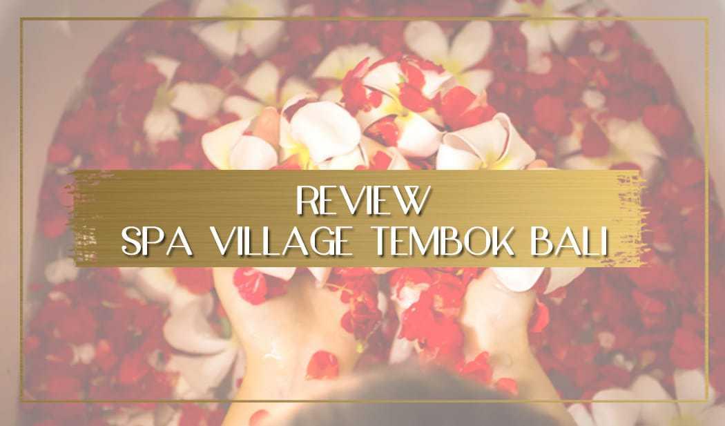 Spa Village Tembok Review main