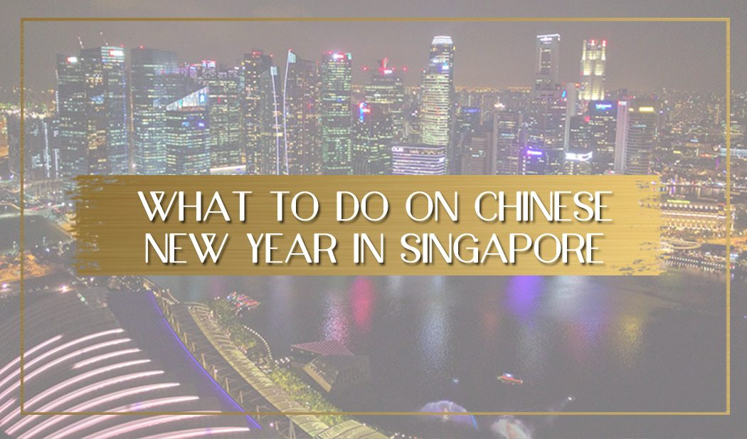 Chinese New Year in Singapore feature pic