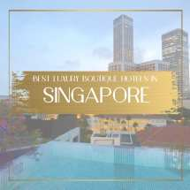 Luxury Boutique Hotels In Singapore Avoid