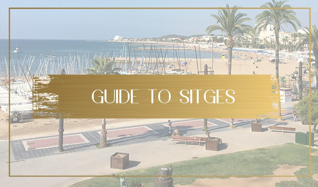 Guide to Sitges Main