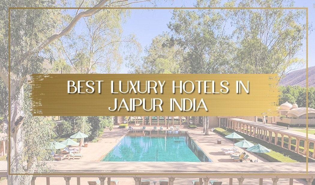 Best Luxury Hotels In Jaipur
