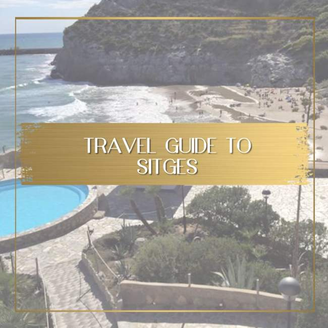 Travel Guide to Sitges feature