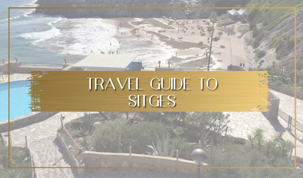Travel Guide to Sitges main