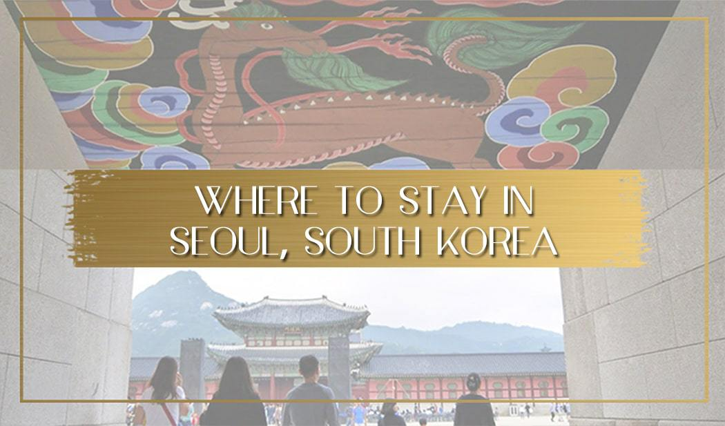Where to stay in Seoul Main