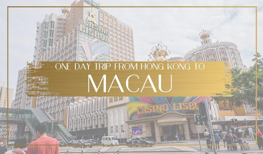 Day trip to Macau Main