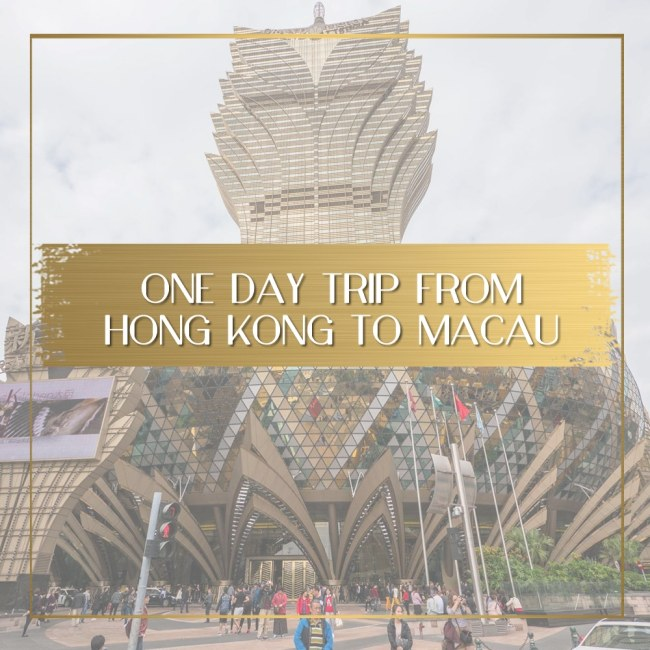 One day trip from Hong Kong to Macau feature