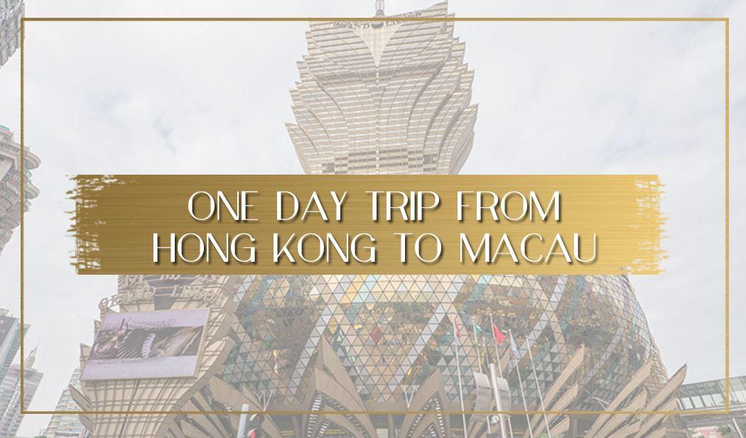 One day trip from Hong Kong to Macau main