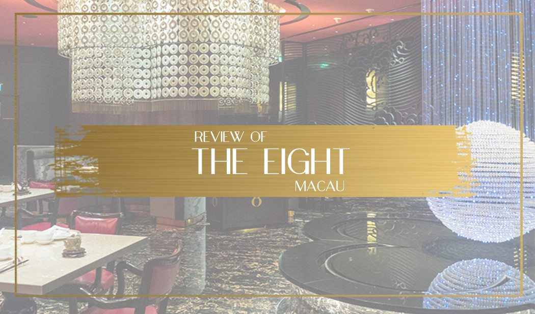 Review of Restaurant the Eight in Macau Main