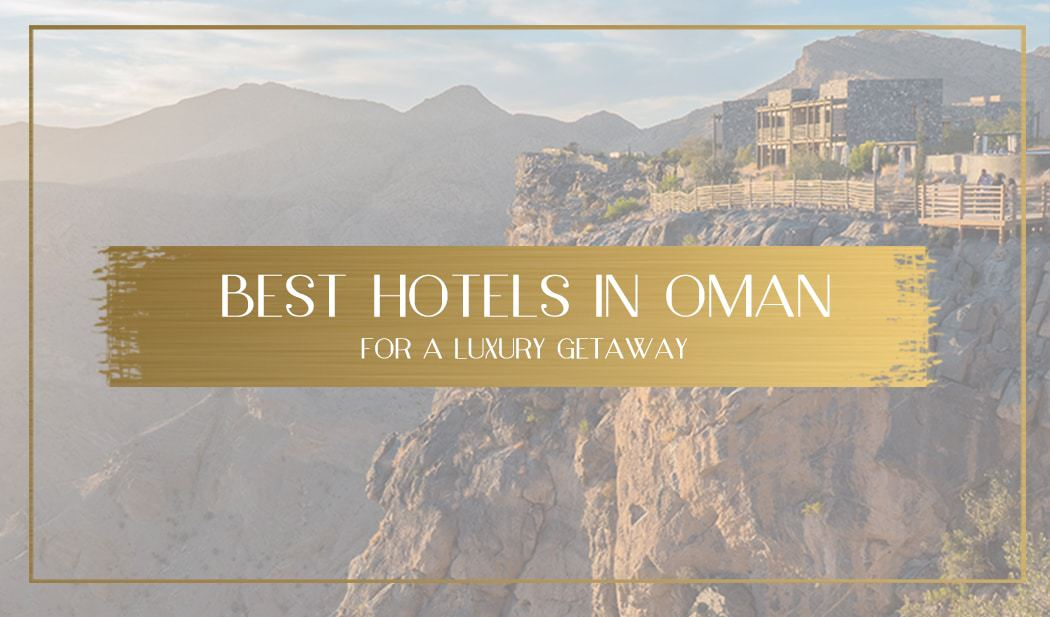 best hotels in oman main