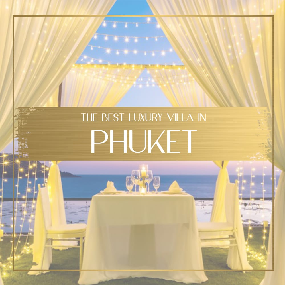 The+best+Phuket+luxury+villa+for+your+next+vacation
