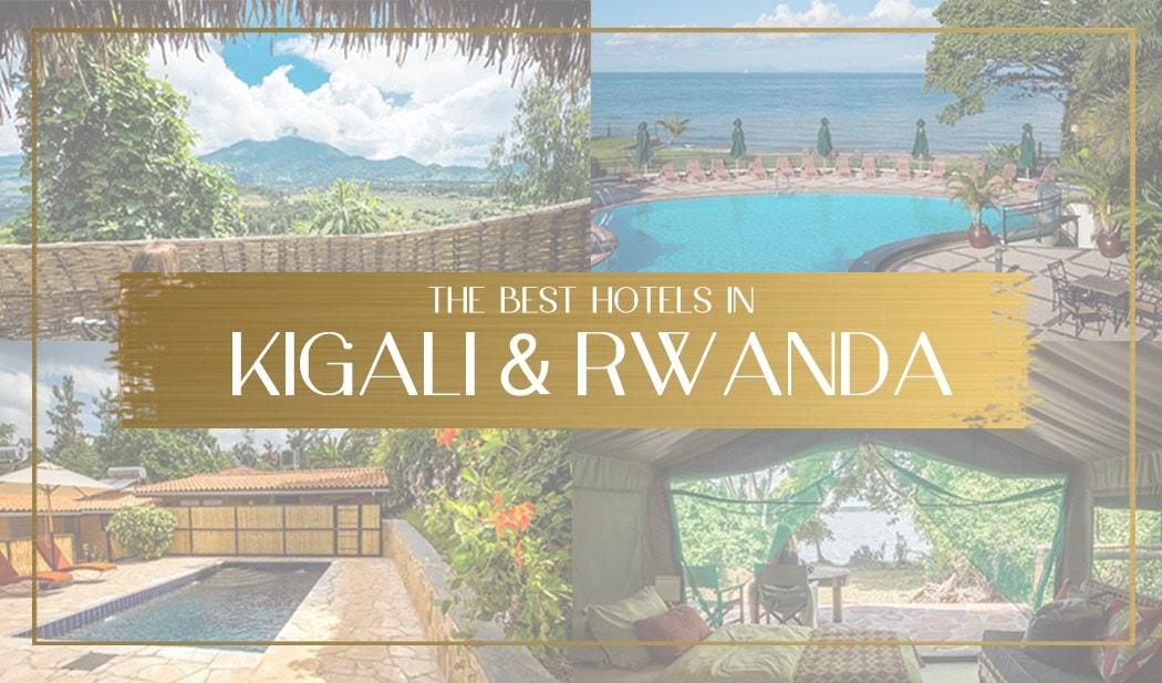 The Best Hotels In Kigali And Rwanda