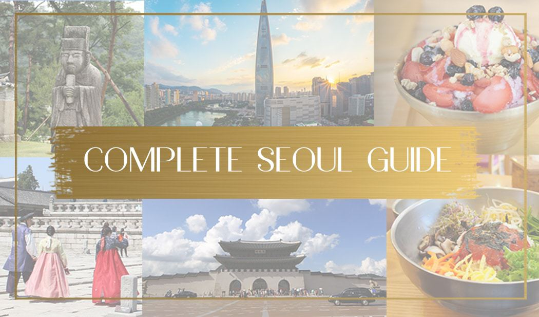 The Most Complete List Of Things To Do In Seoul Attractions And