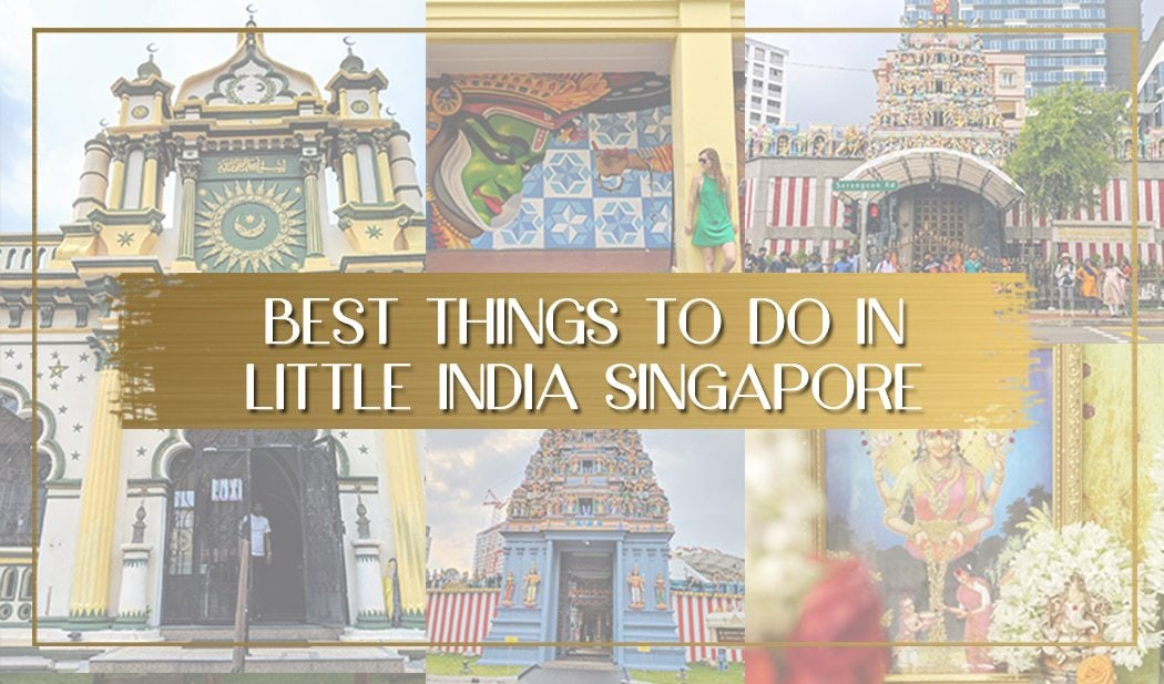 3ecff40064 Best things to do in Little India Singapore - Once In A Lifetime Journey