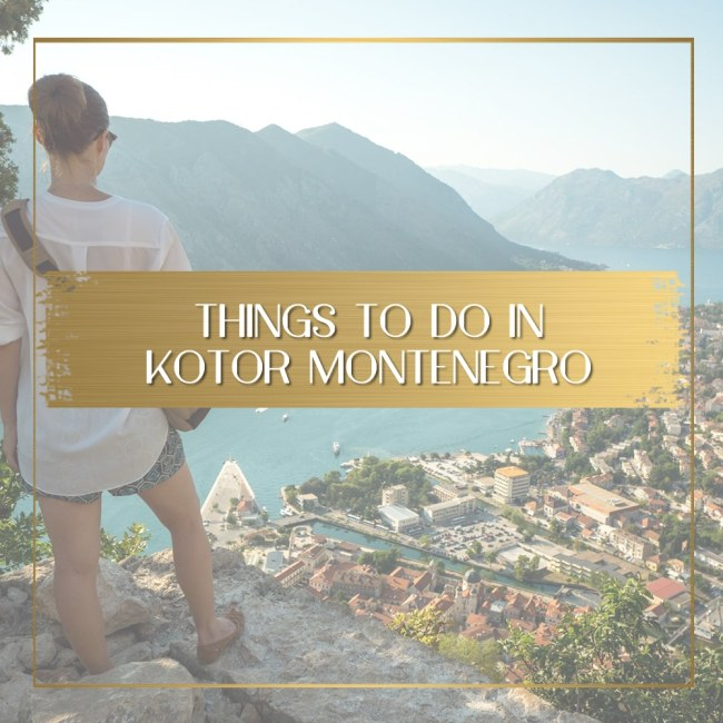 Things to do in Kotor feature